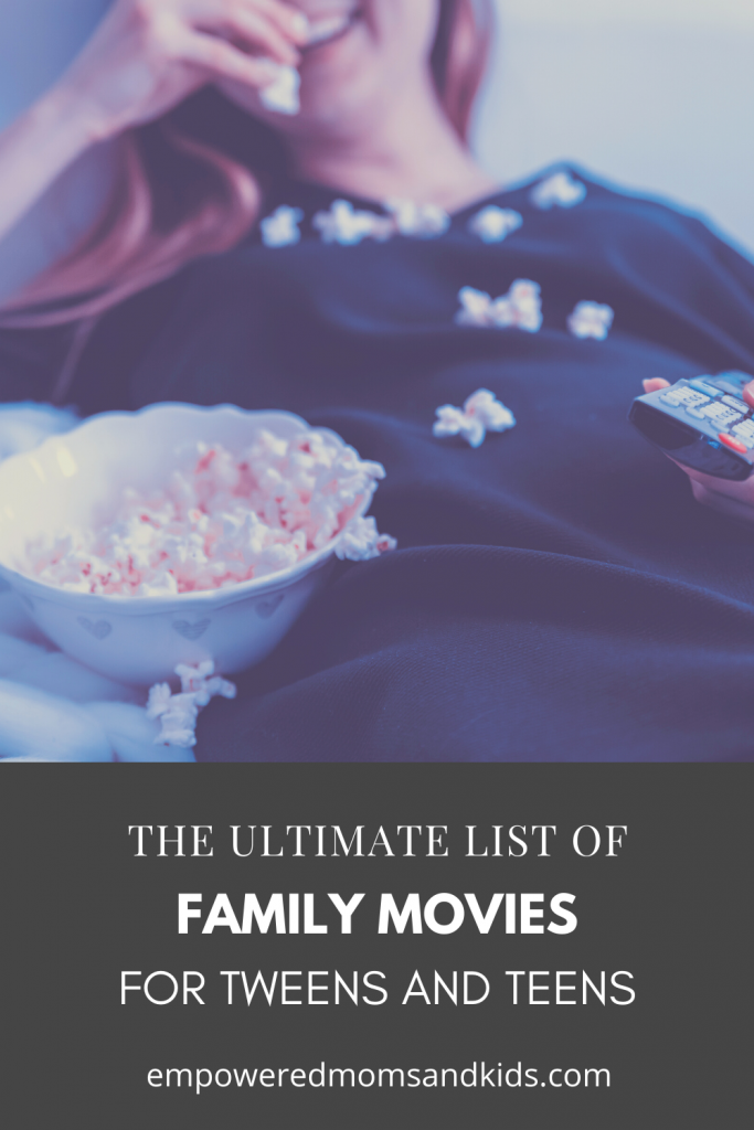 best family movies tweens and teens