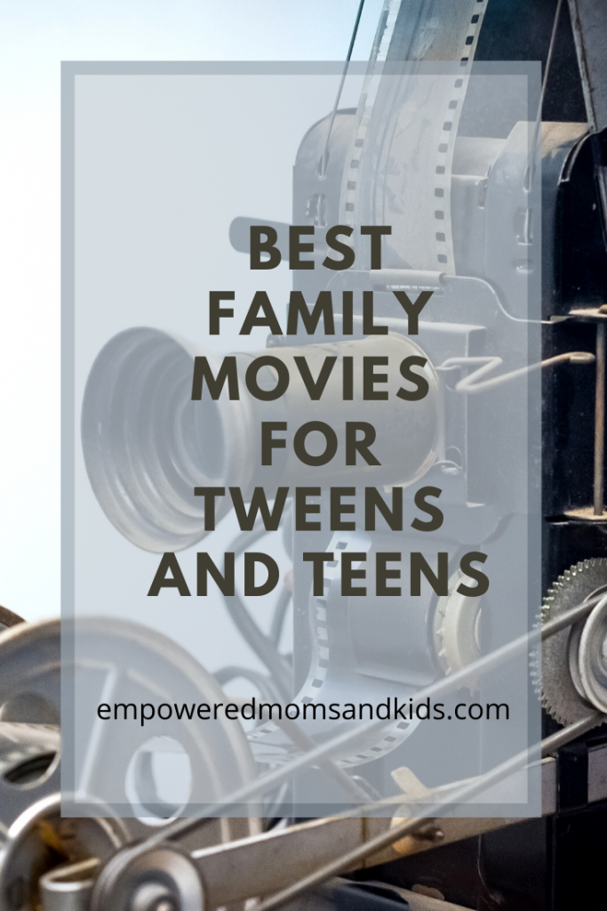 best family movies tweens teens