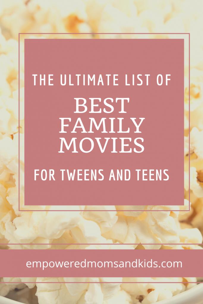 best family movies tweens teens