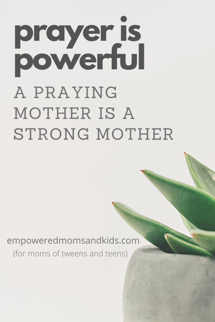 Momma, a praying mother is a strong mother.