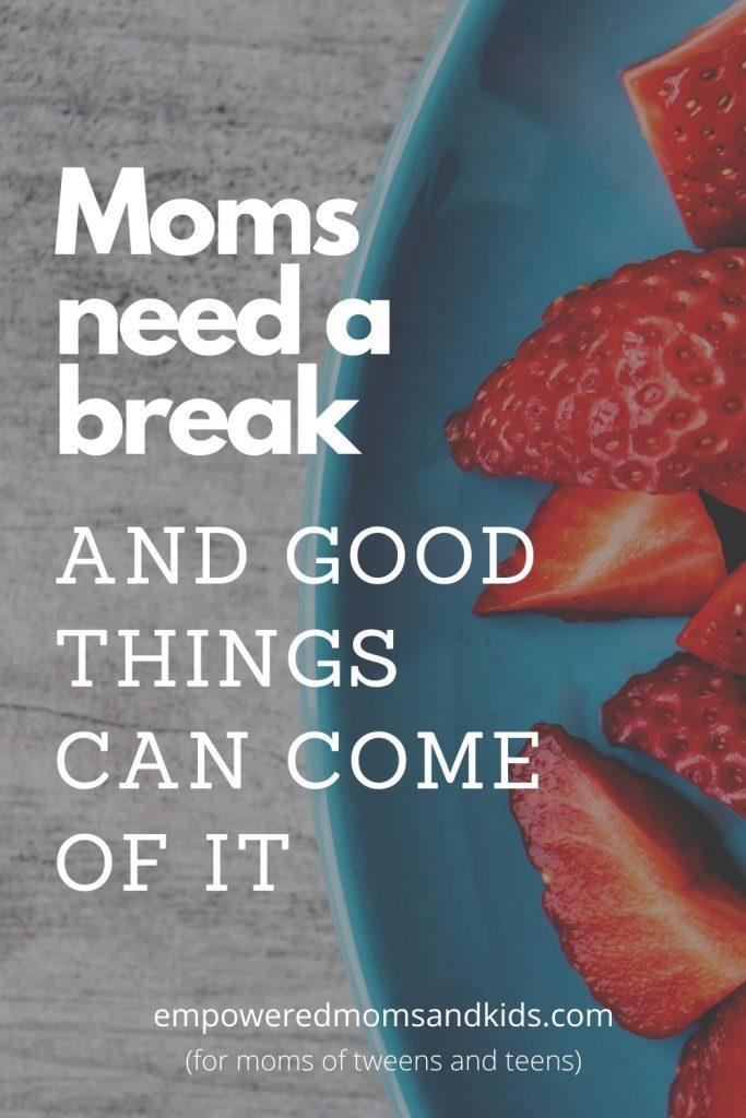moms need a break