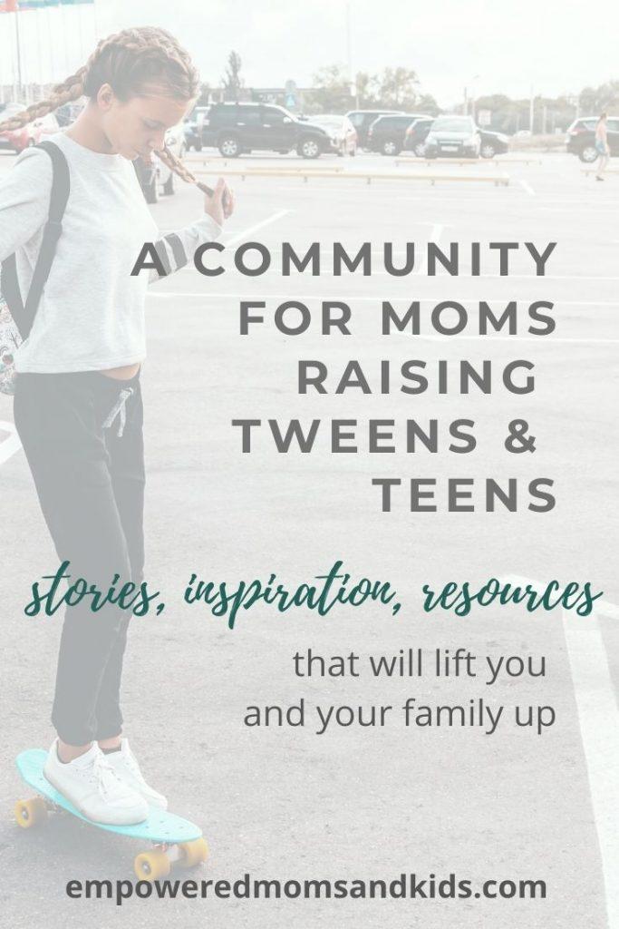raising tweens and teens